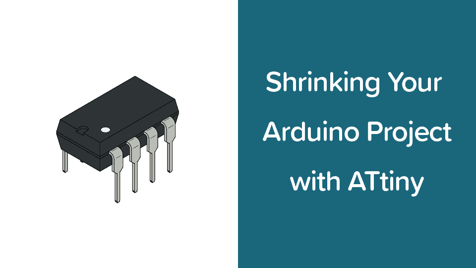 Course Cover: Shrinking your arduino project with ATtiny